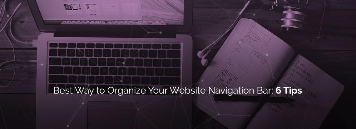 Best Way to Organize Your Website Navigation Bar: 6 Tips